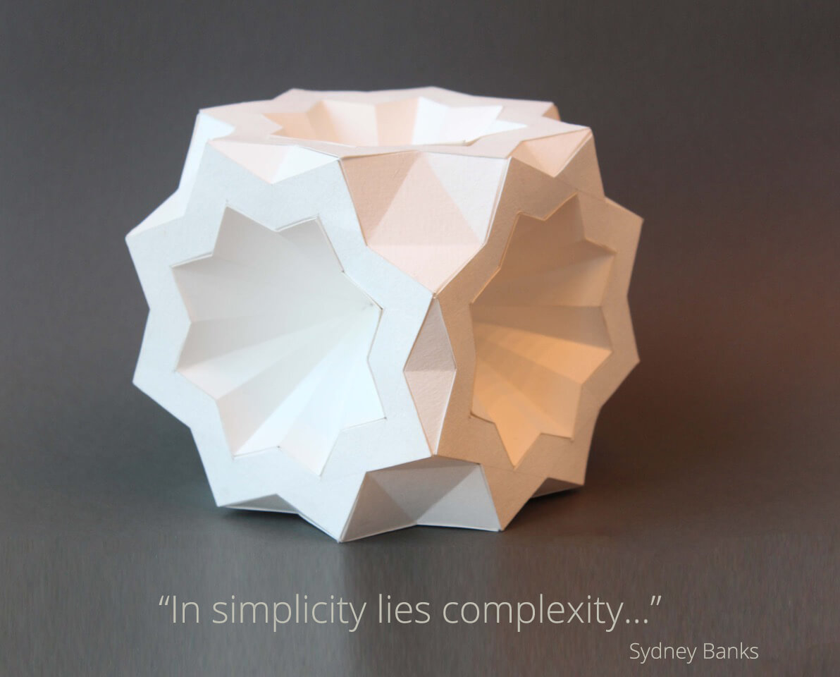 """In simplicity lies complexity..."" - Sydney Banks"